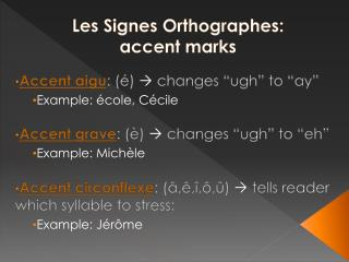 Les  Signes Orthographes :  accent marks