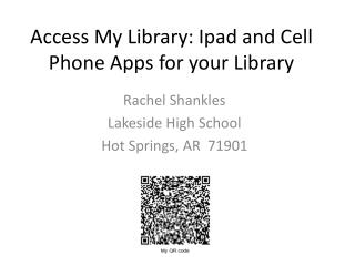 Access My Library:  Ipad  and Cell Phone Apps for your Library