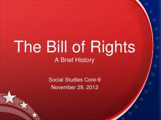 The Bill of Rights A Brief History