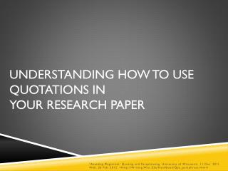Understanding How to Use Quotations in  Your Research Paper