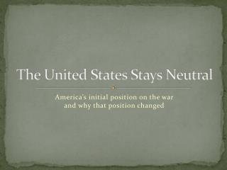 The United States Stays Neutral