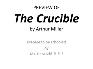PREVIEW OF The Crucible by Arthur Miller