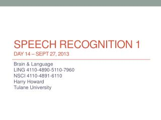 Speech  recognition 1 DAY 14 – Sept 27, 2013