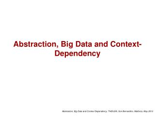 Abstraction, Big Data and Context-Dependency
