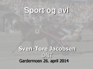 Sven-Tore Jacobsen DNT