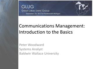 Communications Management: Introduction to the  Basics