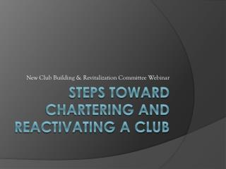 steps toward chartering and reactivating a Club