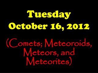 Tuesday October 16, 2012
