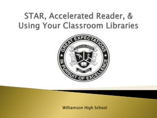 STAR, Accelerated Reader, & Using Your Classroom Libraries