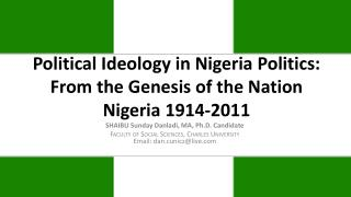 Political Ideology in Nigeria Politics: From the Genesis of the Nation Nigeria 1914-2011