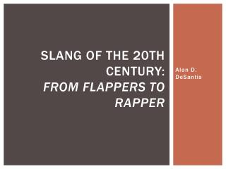 Slang of the 20th Century:  From Flappers to Rapper