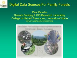 Digital Data Sources For Family Forests Paul Gessler Remote Sensing & GIS Research Laboratory  College of Natural Re