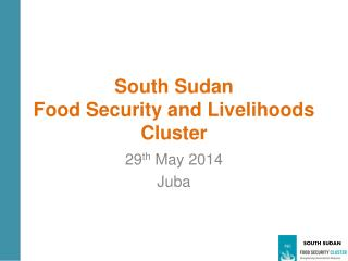 South Sudan  Food Security and Livelihoods   Cluster