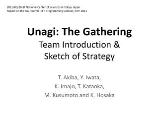 Unagi : The  Gathering Team Introduction & Sketch of Strategy