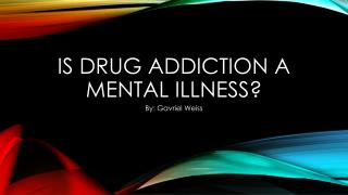 Is Drug addiction a mental illness?