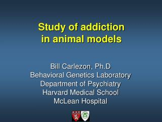 Study of  addiction in  animal models