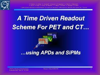 A Time Driven Readout Scheme For PET and CT… …using  APDs  and  SiPMs