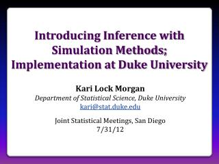 Introducing Inference with Simulation Methods; Implementation at Duke University