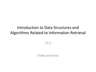 Introduction to Data Structures and Algorithms Related to Information Retrieval