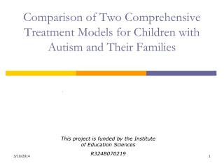 Comparison of Two Comprehensive Treatment Models for Children with Autism and Their Families
