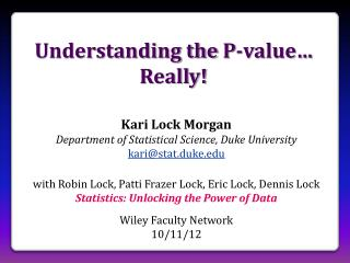 Understanding the  P -value… Really!