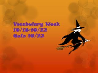 Vocabulary Week 10/18-10/22 Quiz 10/22