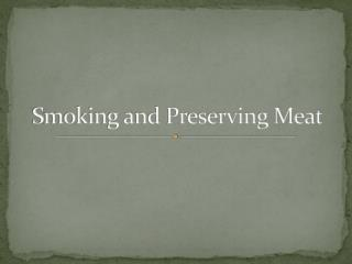 Smoking and Preserving Meat