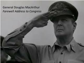 General Douglas MacArthur  Farewell Address to Congress
