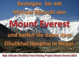 High Altitude  Dhulikhel  Fund Raising Project Mount Everest 2013