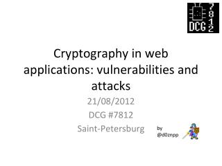 Cryptography in web applications: vulnerabilities and attacks