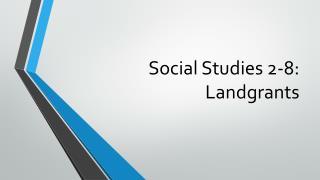 Social Studies 2-8: Landgrants