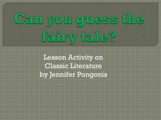 Can  you  guess the fairy tale?