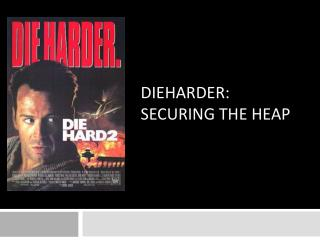 DieHarder :  Securing the  Heap