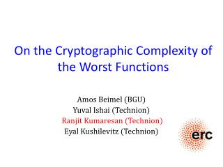 On the Cryptographic Complexity of the Worst Functions