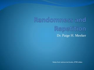 Randomness and Repetition