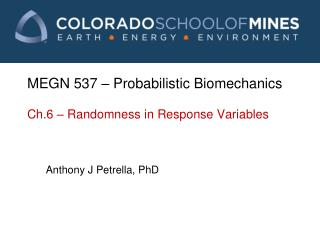 MEGN 537 – Probabilistic Biomechanics Ch.6 – Randomness in Response Variables