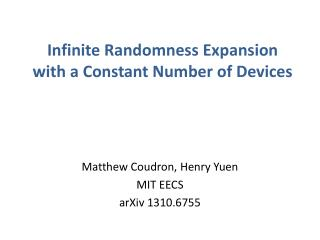 Infinite Randomness  Expansion with  a Constant Number of Devices