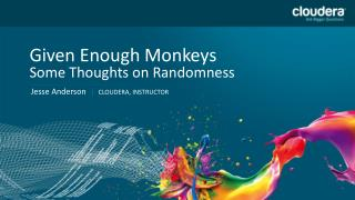 Given Enough Monkeys Some Thoughts on Randomness