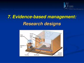 7 .  Evidence -based management: Research designs