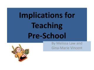 Implications for Teaching  Pre-School