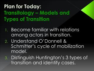Plan for Today: Transitology  – Models and Types of Transition