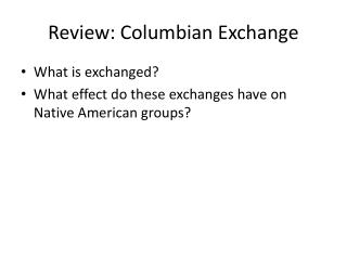 Review: Columbian Exchange