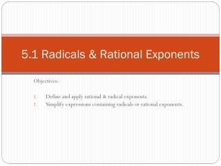 5.1 Radicals & Rational Exponents