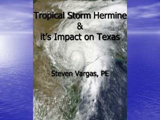 Tropical Storm  Hermine &  it's Impact on Texas