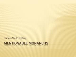 Mentionable Monarchs