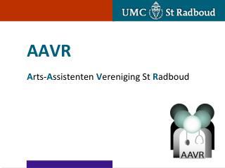 AAVR A rts- A ssistenten  V ereniging St  R adboud
