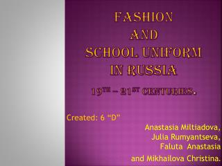 Fashion  and  school uniform in Russia  19 th  – 21 st  centuries .