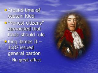 "Around time of captain Kidd ""honest citizens"" demanded that trade should rule"