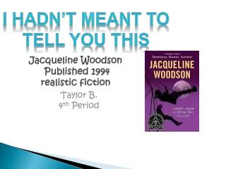 Jacqueline  Woodson  Published 1994 realistic fiction