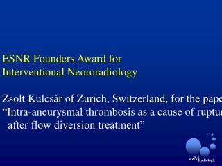 ESNR Founders Award for  Interventional Neororadiology